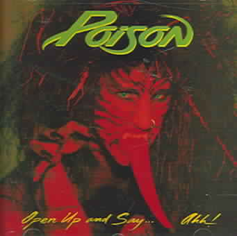 OPEN UP & SAY AHH:20TH ANNIVERSARY BY POISON (CD)