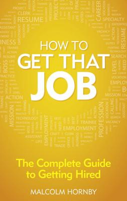 How to Get That Job By Hornby, Malcolm