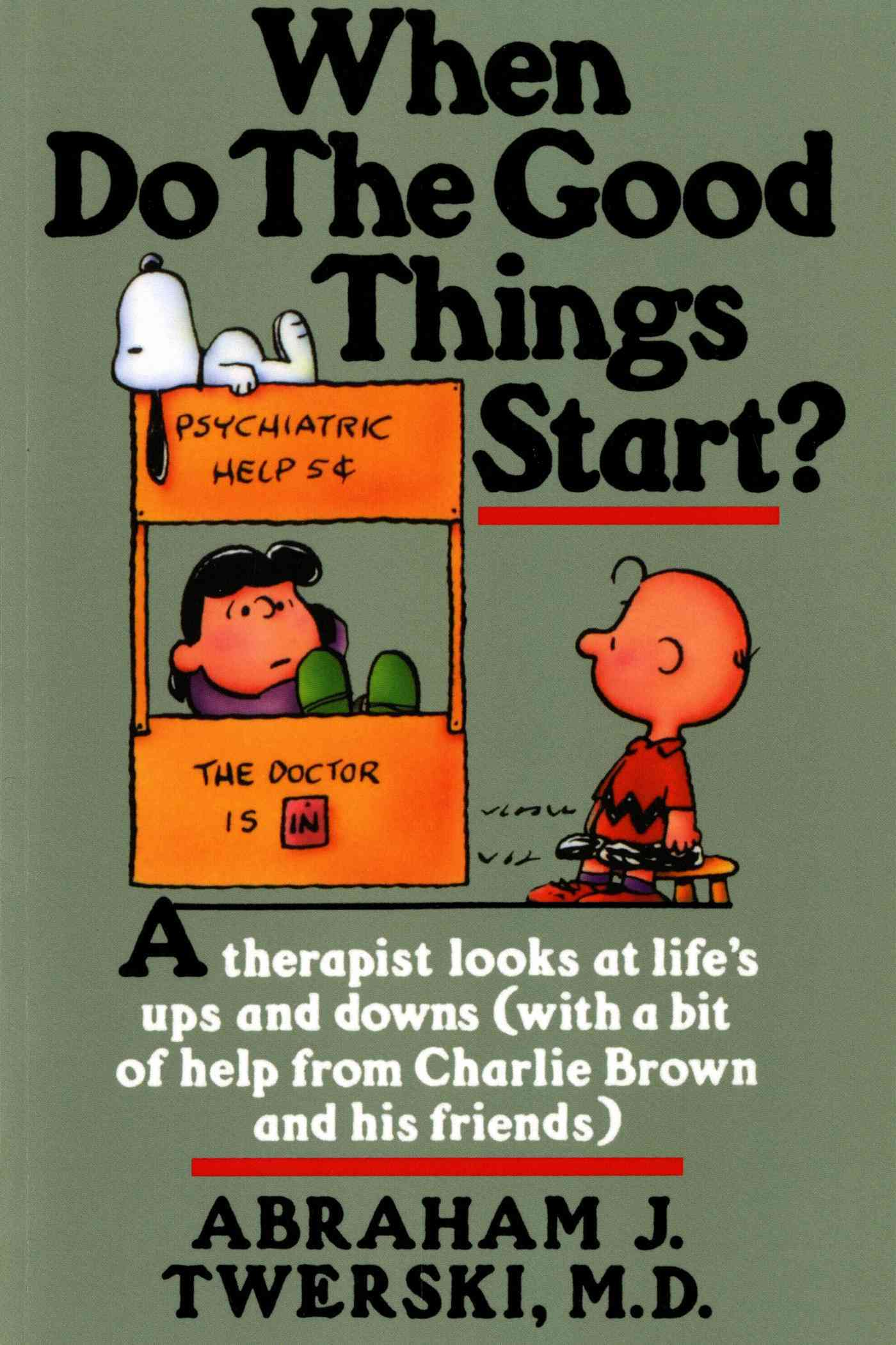 When Do the Good Things Start By Twerski, Abraham J./ Schulz, Charles M. (CON)/ Schulz, Charles M.