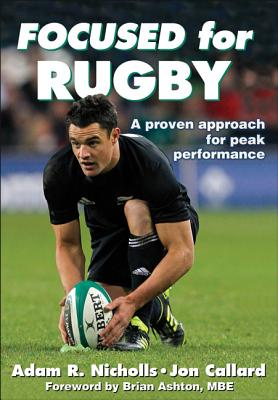 Focused for Rugby By Nicholls, Adam/ Callard, Jon